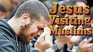 Why is Jesus visiting these Islam Muslim believers